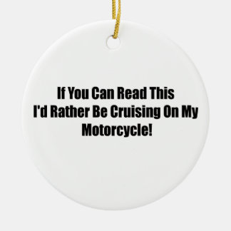 If You Can Read This Id Rather Be Cruising On My M Ornaments