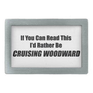 If You Can Read This Id Rather Be Cruising Woodwar Belt Buckle