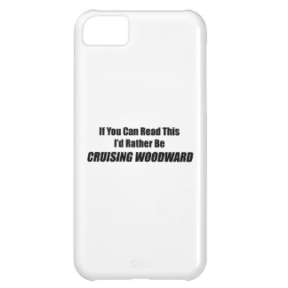 If You Can Read This Id Rather Be Cruising Woodwar iPhone 5C Covers