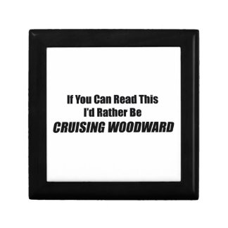 If You Can Read This Id Rather Be Cruising Woodwar Keepsake Box