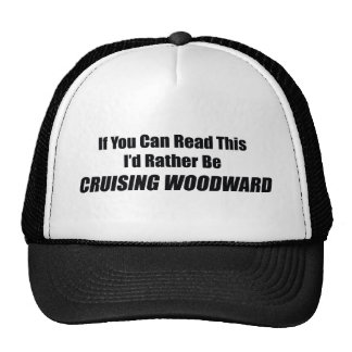 If You Can Read This Id Rather Be Cruising Woodwar Trucker Hat