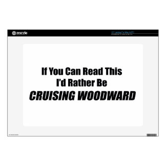 "If You Can Read This Id Rather Be Cruising Woodwar 15"" Laptop Skin"