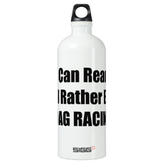 If You Can Read This Id Rather Be Drag Racing Aluminum Water Bottle