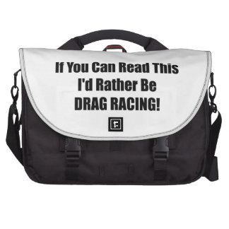 If You Can Read This Id Rather Be Drag Racing Commuter Bags