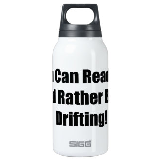 If You Can Read This Id Rather Be  Drifting 10 Oz Insulated SIGG Thermos Water Bottle