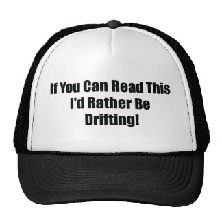 If You Can Read This Id Rather Be  Drifting Trucker Hat