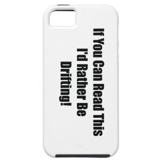 If You Can Read This Id Rather Be  Drifting iPhone SE/5/5s Case