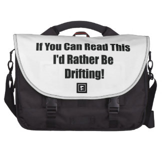 If You Can Read This Id Rather Be  Drifting Computer Bag