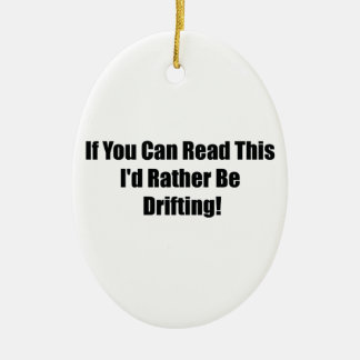 If You Can Read This Id Rather Be  Drifting Christmas Ornaments