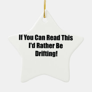 If You Can Read This Id Rather Be  Drifting Ornaments