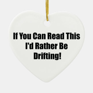 If You Can Read This Id Rather Be  Drifting Christmas Tree Ornament