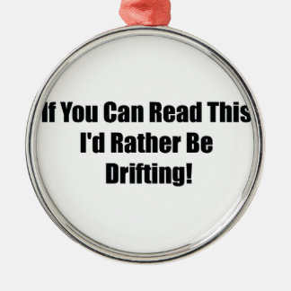 If You Can Read This Id Rather Be  Drifting Ornament