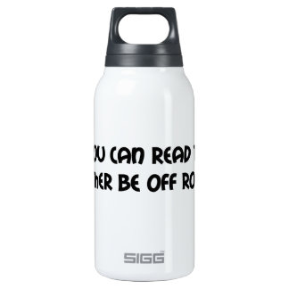 If You Can Read This Id Rather Be Off Roading 10 Oz Insulated SIGG Thermos Water Bottle