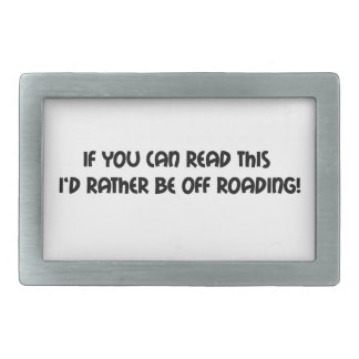 If You Can Read This Id Rather Be Off Roading Belt Buckles