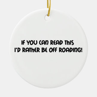 If You Can Read This Id Rather Be Off Roading Double-Sided Ceramic Round Christmas Ornament