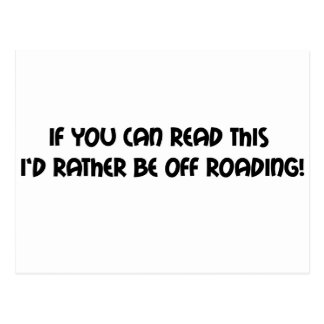 If You Can Read This Id Rather Be Off Roading Postcard