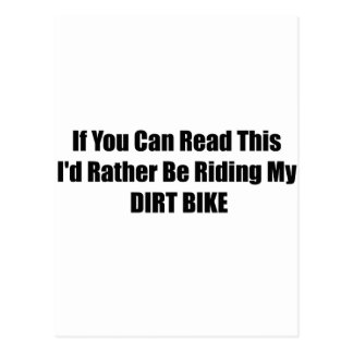 If You Can Read This Id Rather Be Riding My Dirt B Postcard