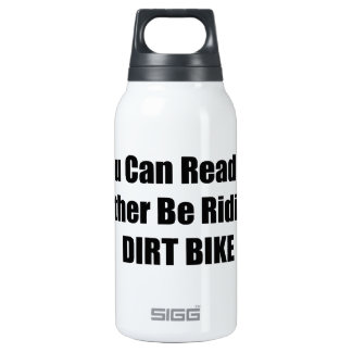 If You Can Read This Id Rather Be Riding My Dirt B 10 Oz Insulated SIGG Thermos Water Bottle
