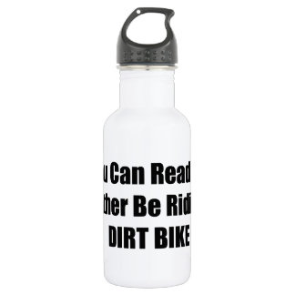 If You Can Read This Id Rather Be Riding My Dirt B Water Bottle