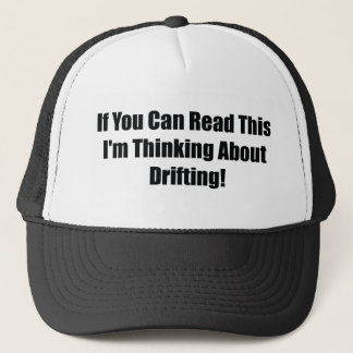 If You Can Read This Im Thinking About Drifting Trucker Hat