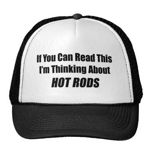 If You Can Read This I'm Thinking About Hot Rods Trucker Hat