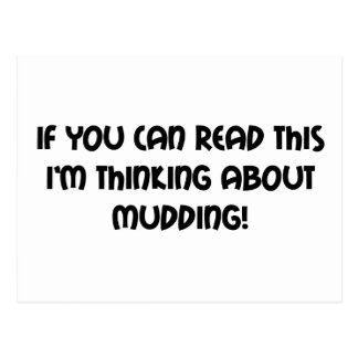 If You Can Read This Im Thinking About Mudding Postcard