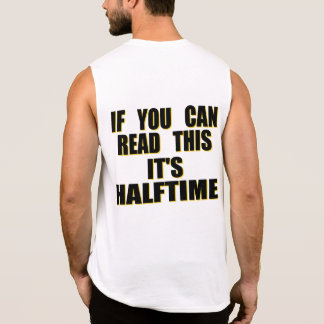 If You Can Read This It's Halftime Sleeveless T-shirt