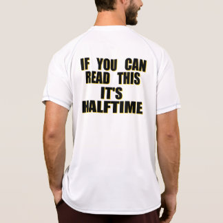 If You Can Read This It's Halftime T Shirts