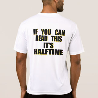 If You Can Read This It's Halftime Tee Shirt