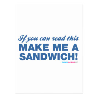 If You Can Read This Make Me A Sandwhich Postcard