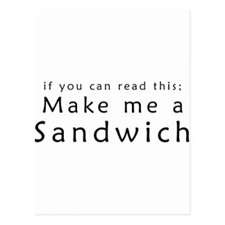 If You Can Read This Make Me A Sandwich Postcard