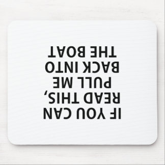 If You Can Read This Pull Me Back Into the Boat Mouse Pad