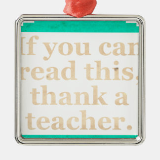 If you can read this square metal christmas ornament