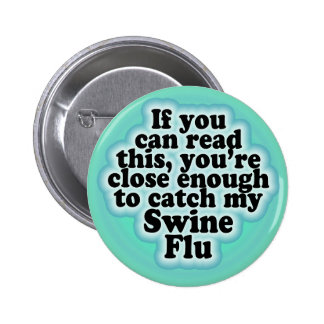 If You Can Read This Swine Flu Button