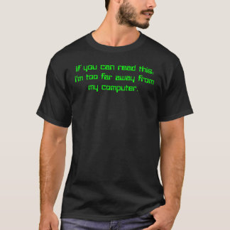 If you can read this: T-Shirt