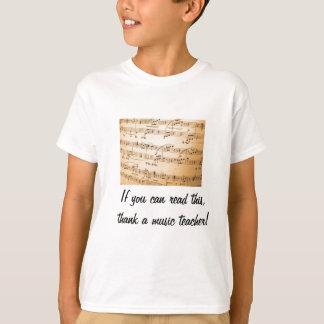 If you can read this, thank a music teacher T-Shirt