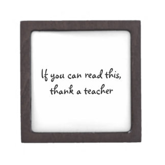 If You Can Read This, Thank a Teacher Keepsake Box