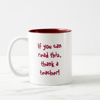If you can read this,thank a teacher! Two-Tone coffee mug