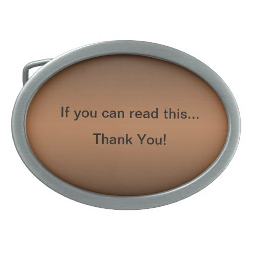 If You Can Read This..Thank You Funny Belt Buckle