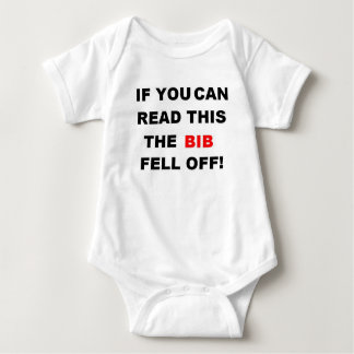 If you can read this, the bib fell off baby bodysuit
