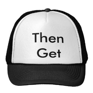 If You Can Read This Then Get Away From My Head!!! Trucker Hat