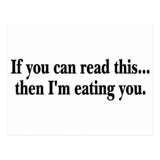If You Can Read This Then Im Eating You Postcard