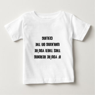 If you can read this then you're walking on the... baby T-Shirt