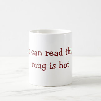 if you can read this this mug is hot