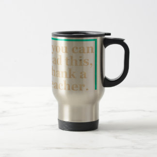 If you can read this travel mug