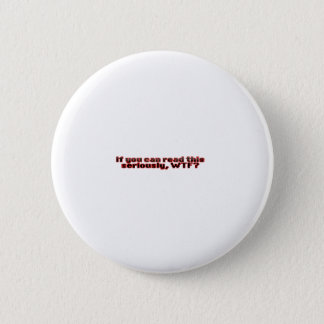 If You Can Read This, WTF? Pinback Button