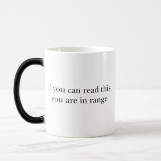 If You Can Read This You Are In Range Magic Mug
