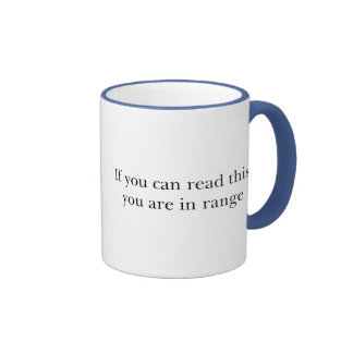 If You Can Read This You Are In Range Ringer Mug