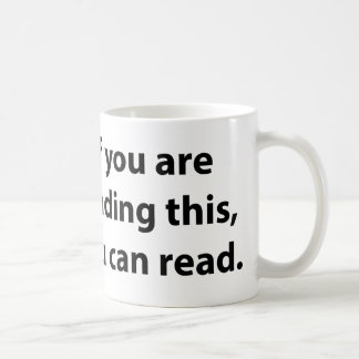 If You Can Read This, You Can Read. Coffee Mug
