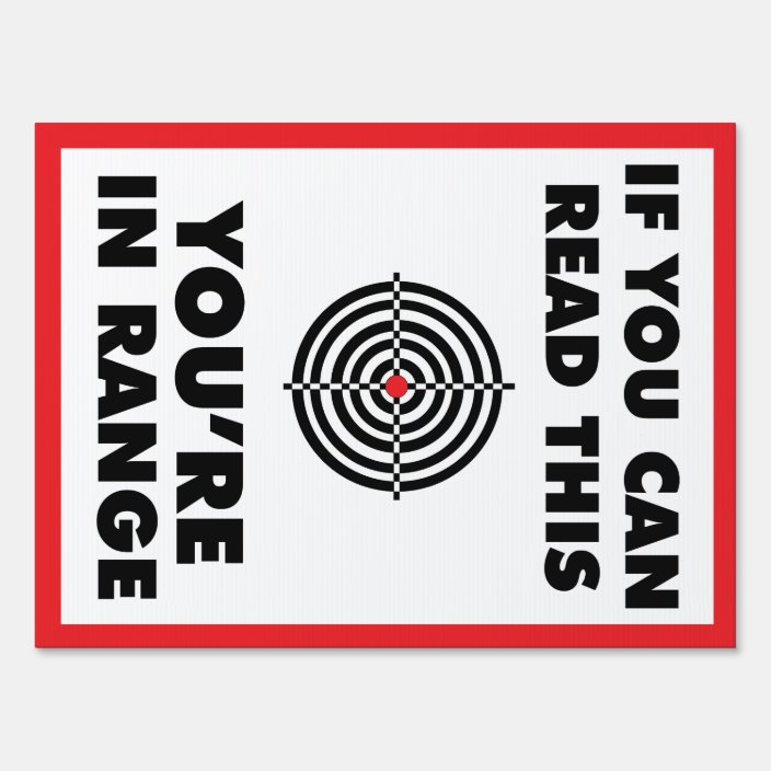If You Can Read This You Re In Range Yard Sign Zazzle Com
